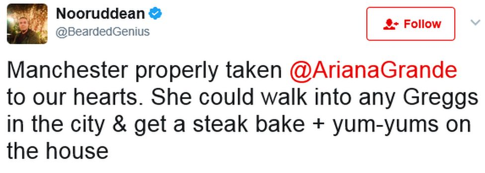 Tweet: Manchester properly taken Ariana Grande to our hearts. She could walk into any Greggs in the city & get a steak bake and yum-yums on the house