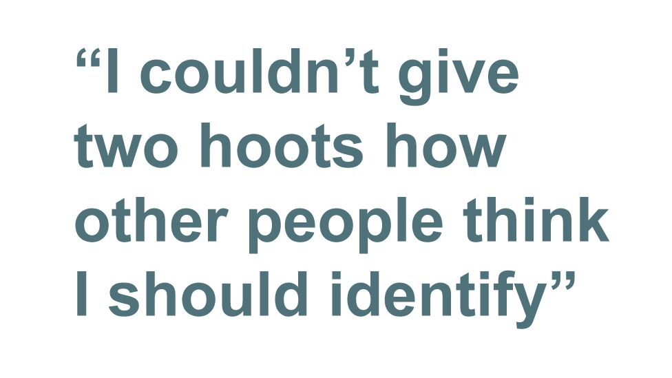 Quotebox: I couldn't give two hoots how other people think I should identify