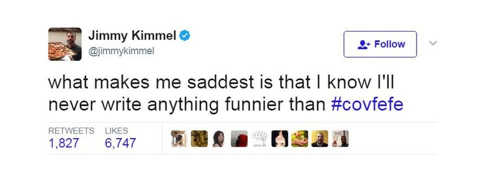 """""""What makes me saddest is that I know I'll never write anything funnier than #covfefe,"""" said US comedian Jimmy Kimmel"""