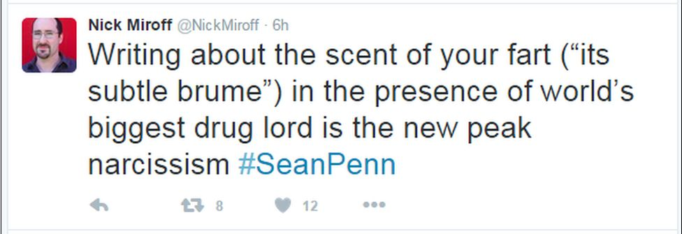 """A tweet reads: """"Writing about the scent of your fart (""""its subtle brume"""") in the presence of world's biggest drug lord is the new peak narcissism #SeanPenn"""""""