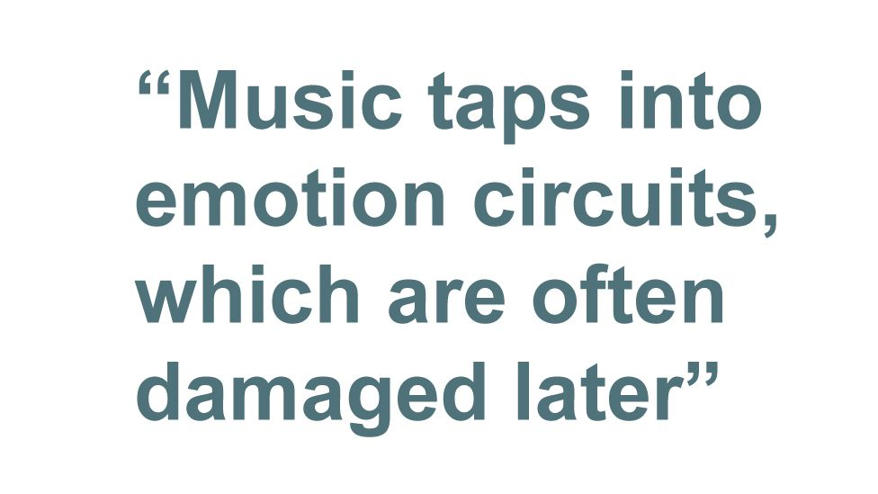 Quotebox: Music taps into emotion circuits, which are often damaged later