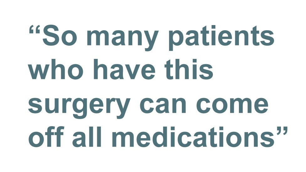 Quotebox: So many patients who have this surgery can come off all medications