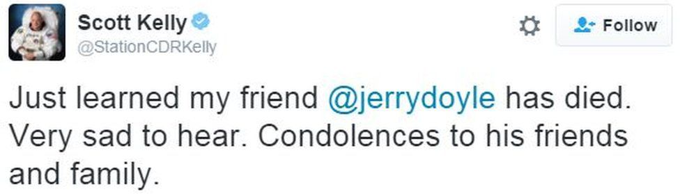 Scott Kelly: Just learned my friend @jerrydoyle has died. Very sad to hear. Condolences to his friends and family.