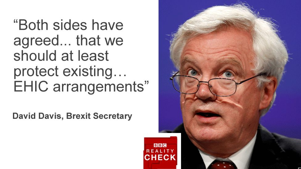 """""""Both sides have agreed...that we should at lease protect exiting...EHIC arrangements"""" David Davis, Brexit Secretary"""