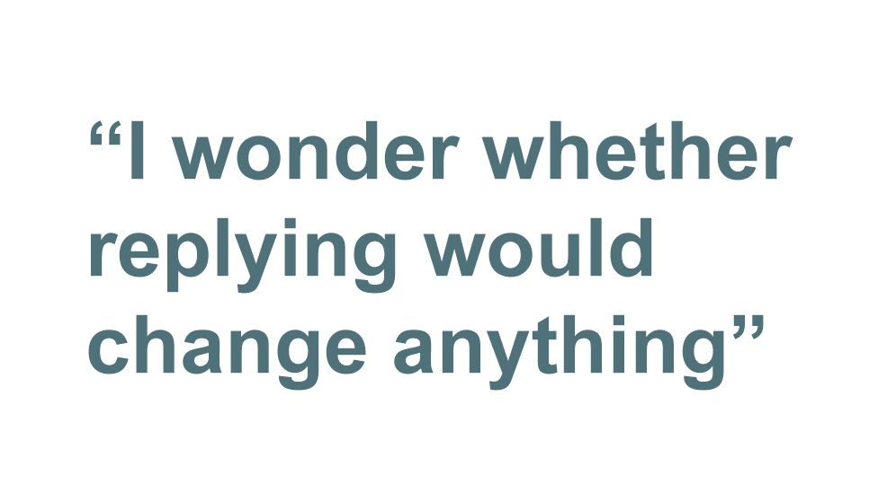 Quote: I wonder whether replying would change anything