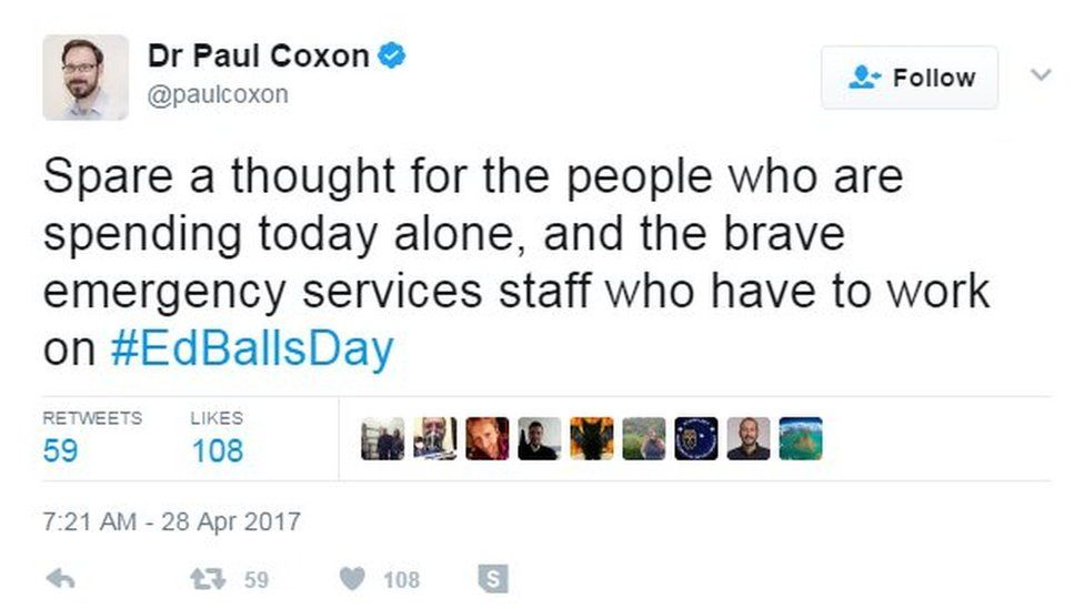 Spare a thought for the people who are spending today alone, and the brave emergency services staff who have to work on #EdBallsDay