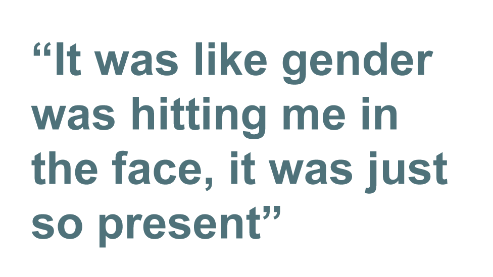 Quote: It was like gender was hitting me in the face, it was just so present
