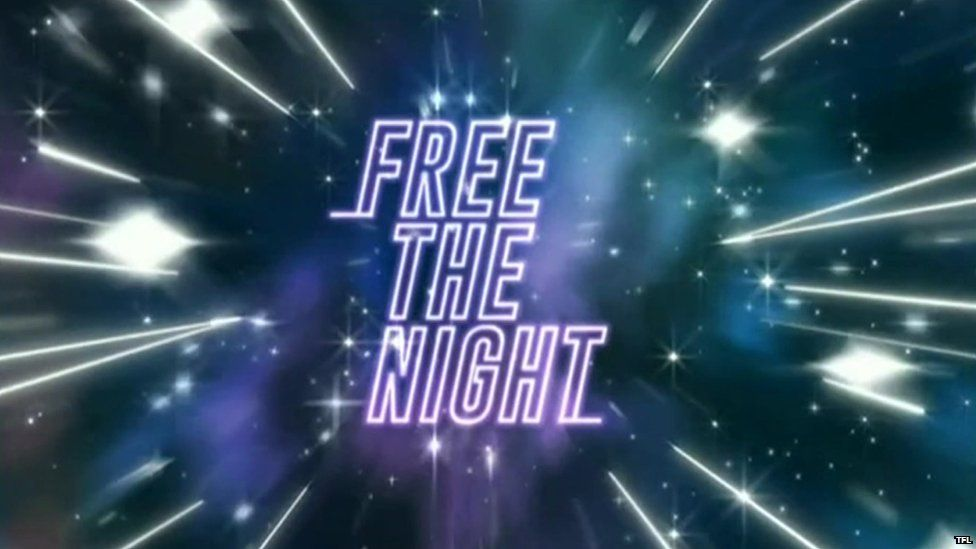 TfL slogan saying 'Free the Night'