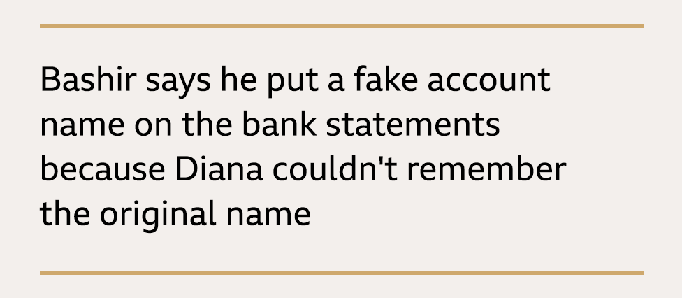 Text box: Bashir says he put a fake account name on the bank statements because Diana couldn't remember the original name
