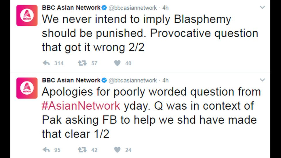 """BBC Asian Network tweets: """"Apologies for poorly worded question from #AsianNetwork yday. Q was in context of Pak asking FB to help we shd have made that clear. We never intend to imply Blasphemy should be punished. Provocative question that got it wrong."""""""