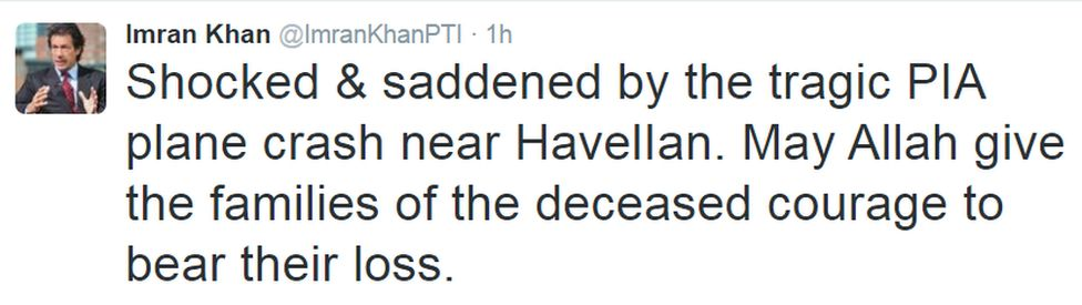 Shocked & saddened by the tragic PIA plane crash near HavelIan. May Allah give the families of the deceased courage to bear their loss.