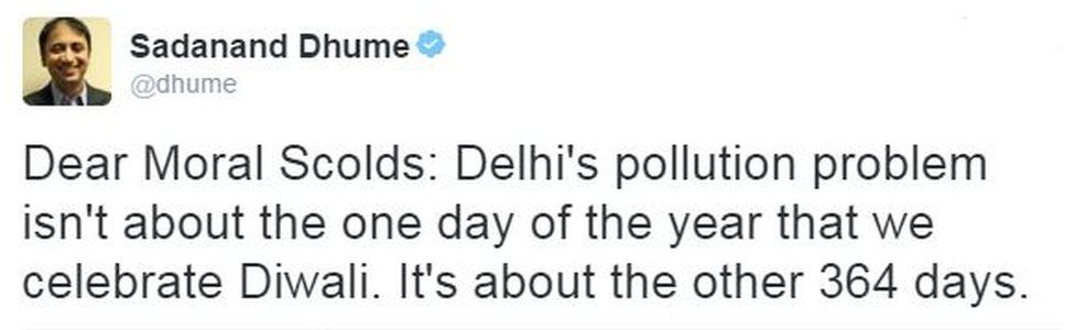 """Tweet from user dhume reads: """"Dear moral scolds: Delhi's pollution problem isn't about the one day of the year that we celebrate Diwali. It's about the other 364 days."""""""