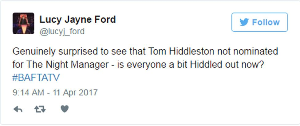 """Tweet: """"Genuinely surprised to see that Tom Hiddleston not nominated for The Night Manager - is everyone a bit Hiddled out now? #BAFTATV"""""""