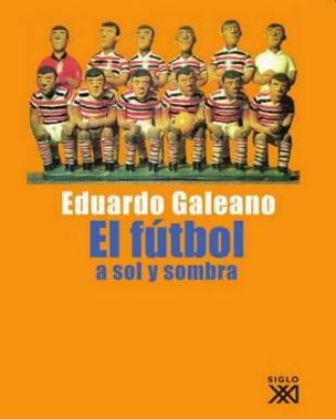 La Pasion De Eduardo Galeano Por El Futbol En 10 Frases Bbc News Mundo