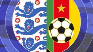 England and Cameroon