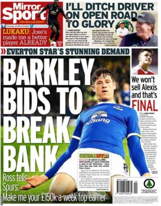 The Mirror lead with Ross Barkley demanding higher wages than Harry Kane and Hugo Lloris if he moves to Tottenham