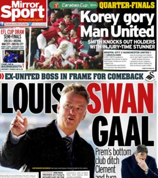 The Daily Mirror link Louis van Gaal with the Swansea job after Paul Clement's sacking