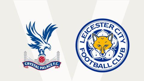 Crystal Palace v Leicester City