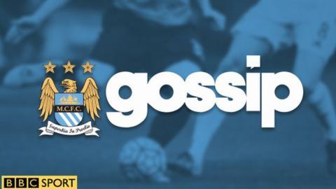 Man City gossip