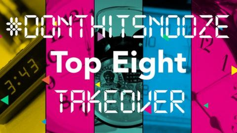 #DontHitSnooze Top Eight Takeover