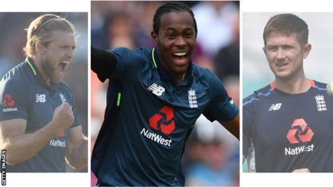 Jofra Archer centre is likely to be named in England's final World Cup squad but that could mean David Willey, Tom Curran or Joe Denly miss out