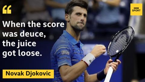 "Novak Djokovic quote: ""when the score was deuce, the juice got loose"""