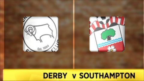 Derby v Southampton