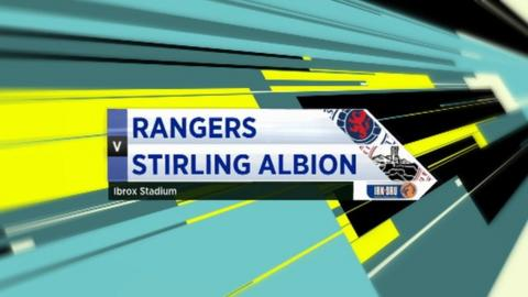 Highlights - Rangers 2-0 Stirling Albion