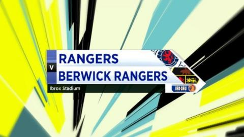 Rangers 4-2 Berwick Rangers
