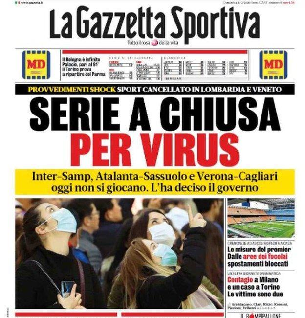 "The headline on the front of Italian sports newspaper La Gazzetta Sportiva on Sunday read: ""Serie A closed for virus"""