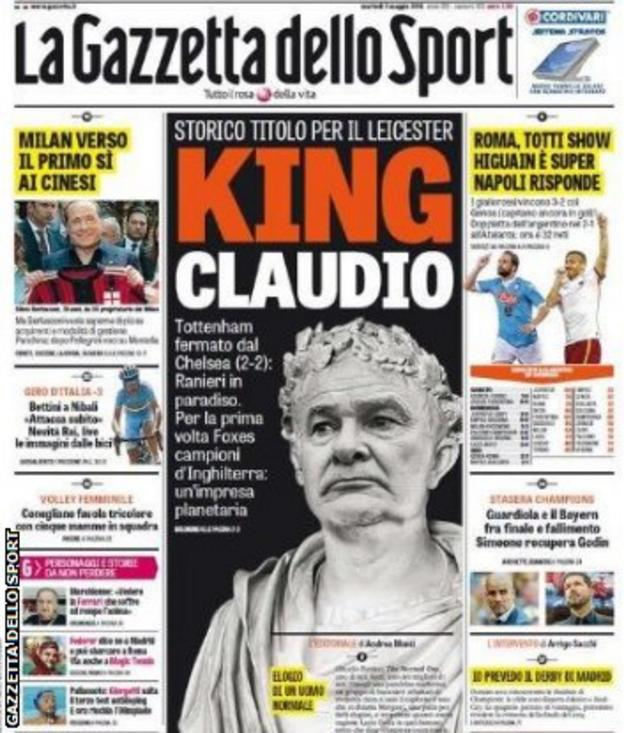 In May, Italian paper Gazzetta dello Sport hailed Ranieri as a king as Leicester won the title