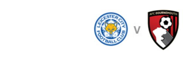 Leicester v Bournemouth