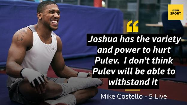 Mike Costello quote reads: I think Joshua has the variety and power to hurt Pulev. I just happen to think that having been around Joshua, he is a man so determined to make his mark during his second spell as champion. I don't think Pulev will be able to withstand it.