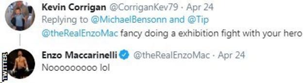 "A Twitter fan asks Enzo Maccarinelli if he fancies fighting his hero Mike Tyson, Enzo replies ""Nooooo lol"""