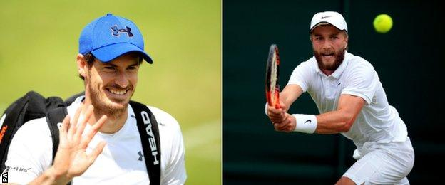 Andy Murray faces Liam Broady who sits 223 places below him in the world rankings