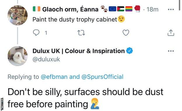 """A since deleted tweet sent by the official Dulux account replying to a suggestion to paint Spurs' """"dusty"""" trophy cabinet by saying: """"Don't be silly, surfaces should be dust free before painting"""""""