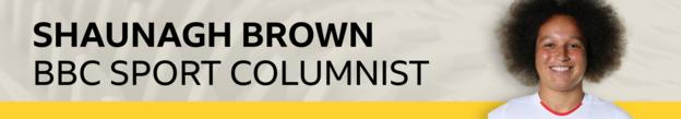 A banner reading 'Shaunagh Brown BBC Sport columnist' and a small image of Shaunagh Brown
