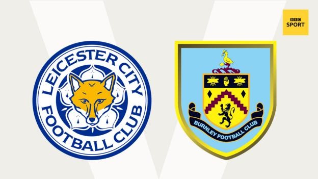 Leicester v Burnley