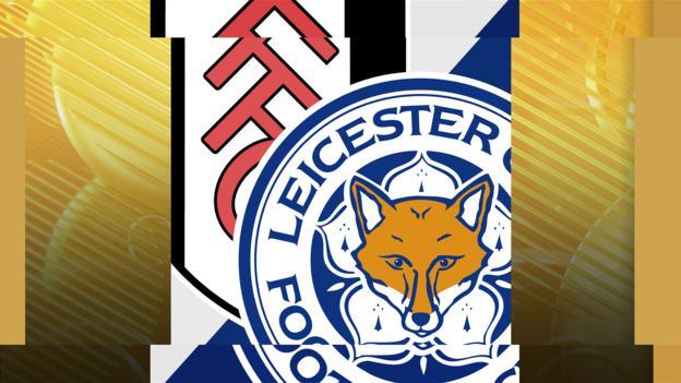 Fulham v Leicester