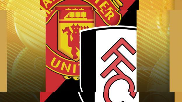 Man Utd v Fulham