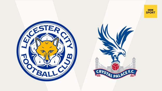 Leicester v Crystal Palace