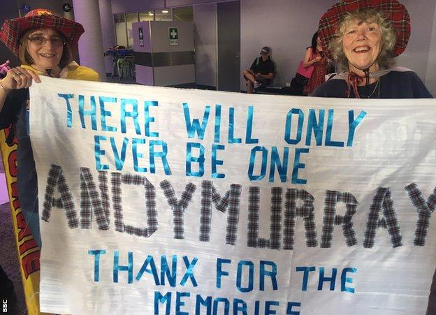 Murray fans Linda Tront and Bernadette Brown brought a homemade banner to his match