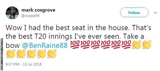 Mark Cosgrove tweets that Ben Raine made the best Twenty20 innings he has ever seen