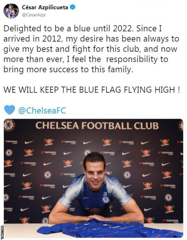 "Cesar Azpilicueta tweet reading: ""Delighted to be a blue until 2022. Since I arrived in 2012, my desire has been always to give my best and fight for this club, and now more than ever, I feel the responsibility to bring more success to this family. We will keep the blue flag flying high."""