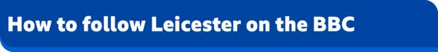 How to follow Leicester on the BBC banner