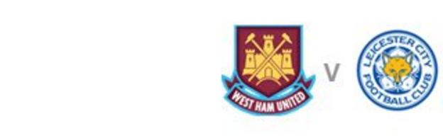 West Ham v Leicester