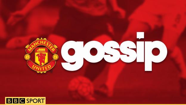Man Utd Gossip