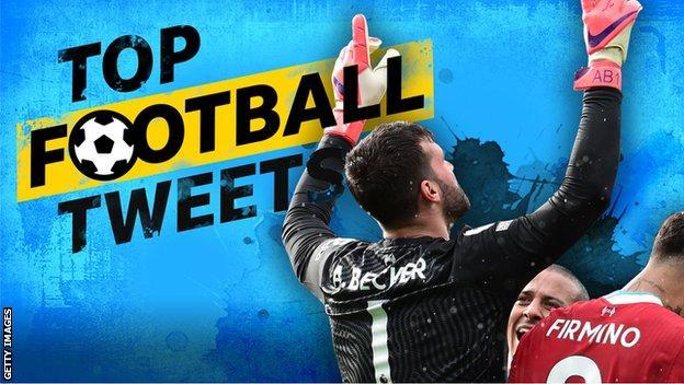 Top Football Tweets: Alisson Becker, Thiago Alcantara and Roberto Firmino.