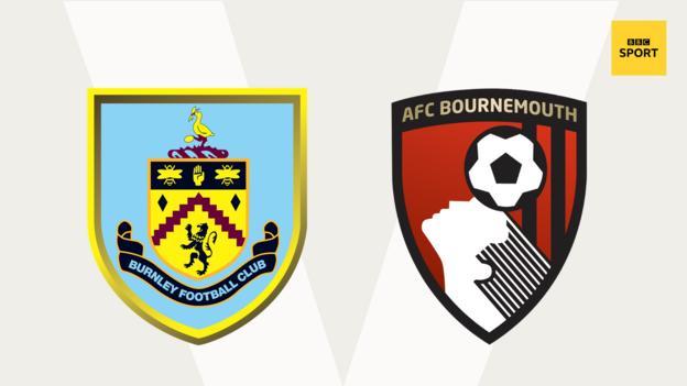 Burnley v Bournemouth