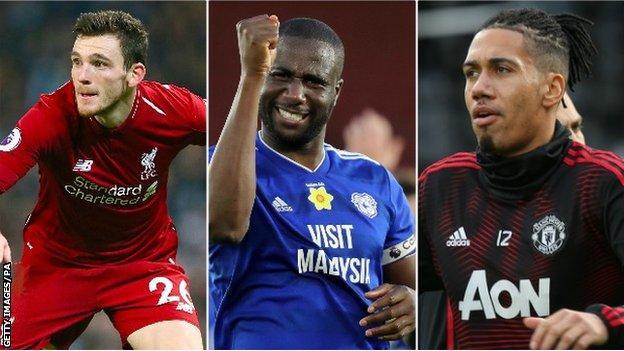 Chris Smalling (Man Utd), Sol Bamba (Cardiff), Andrew Robertson (Liverpool)